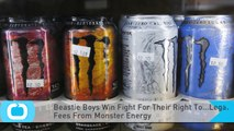 Beastie Boys Win Fight For Their Right To...Legal Fees From Monster Energy