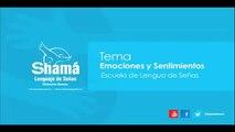 Emociones y Sentimientos (Lenguaje de Señas Guatemala)