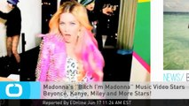 Madonna's ''Bitch I'm Madonna'' Music Video Stars Beyoncé, Kanye, Miley and More Stars!