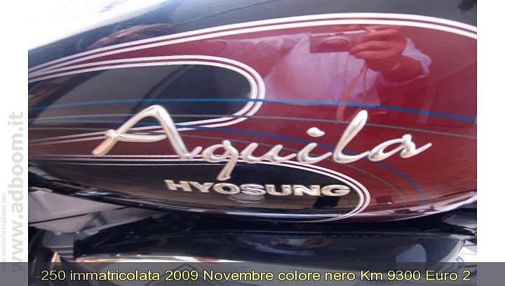 ROMA, MENTANA   HYOSUNG  AQUILA GV 250 TIPO VEICOLO CUSTOM CC 250