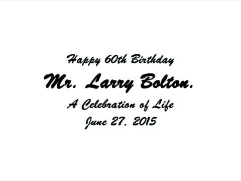 Larry Bolton 60th Birthday Photo Montage