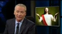 Bill Maher: Jesus GOP Candidates