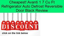 Avanti 1 7 Cu Ft Refrigerator Auto Defrost Reversible Door Black Review