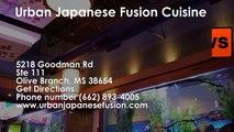 Urban Japanese Fusion Cuisine  REVIEWS  Olive Branch, MS Restaurants Reviews