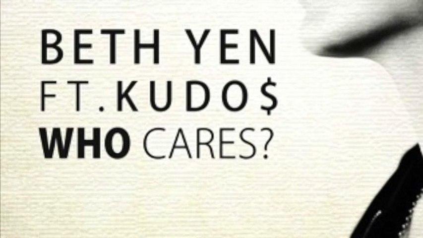 Beth Yen Ft. Kudo$ - Who Cares? (Alex Taylor Deep House Mix)