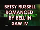 BELL IN SAW IV ROMANCES BETSY RUSSELL