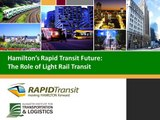 Hamilton Rapid Transit Future: The Role of Light Rail Transit (August 2011)