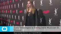 Cara Delevingne Is Dating Indie Musician St. Vincent