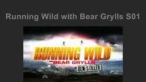 Running Wild With Bear Grylls S01E02