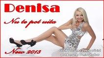 DENISA - Nu te pot uita (Hit 2013) manele de dragoste noiembrie