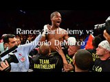 [Preview & Streaming ] Rances Barthelemy vs Antonio DeMarco Fighting
