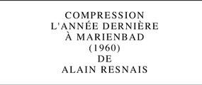 Compression L'Année dernière à Marienbad d'Alain Resnais (2014) par Gérard Courant