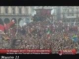 Ale Ale Ale Milan Ale Forza Lotta VINCERAI Non ti lasceremo Mai - 14/05/2011