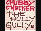 Chubby Checker - The Hully Gully