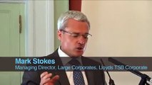 Mark Stokes, Managing Director, Large corporate, Lloyds TSB Corporate