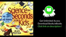Science in Seconds for Kids Over 100 Experiments You Can Do in Ten Minutes or Less PDF