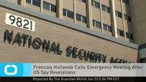 Francois Hollande Calls Emergency Meeting After US Spy Revelations