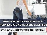Une femme se retrouve à l'hôpital à cause d'un jean slim !