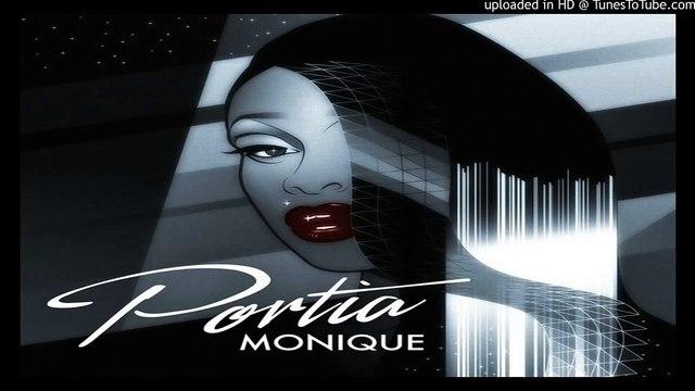 Ain t Scared Of You - Portia Monique
