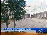 El Centro de Arte Contemporáneo se converirá en museo