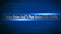 Verizon Wireless Email To Phone Number@1-855-776-6916