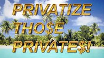 Dr  Vajayjays! Privatize Those Privates!