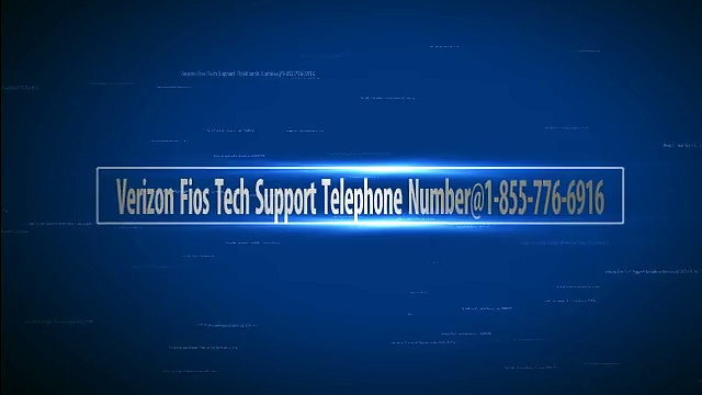 Verizon Fios Tech Support Telephone Number@1-855-776-6916