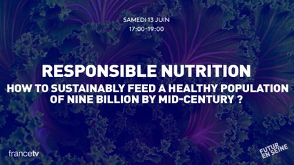Responsible Nutrition: How to sustainably feed a healthy population of nine billion by mid-century?