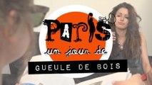 PARIS, un jour de gueule de bois S01- EP04