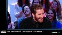Le Grand Journal : Antoine de Caunes et ses chroniqueurs tentent de prononcer le nom de Jake Gyllenhaal