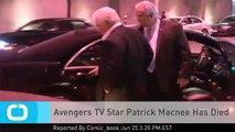 Avengers TV Star Patrick Macnee Has Died