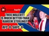 Theo Walcott Is Much Better Than Raheem Sterling!! | Arsenal 0 Sunderland 0
