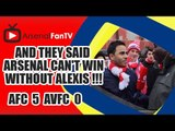 And They Said Arsenal Can't Win Without Alexis !!! - Arsenal 5 Aston Villa 0