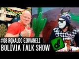 RONALDO GIOVANELI - BOLÍVIA TALK SHOW #08