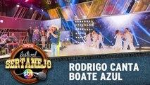 Rodrigo canta Boate Azul