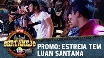 Promo: Luan Santana na estreia da 2ª temporada do Festival Sertanejo SBT