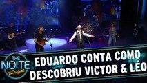 Exclusivo web: Eduardo Araújo conta como descobriu a dupla Victor e Léo