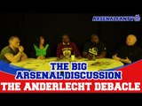Big Arsenal Discussion - The Anderlecht Debacle