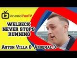Welbeck Never Stops Running - Aston Villa 0 Arsenal 3