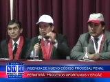 N11 Informativo NUEVO CÓDIGO PROCESAL PENAL PERMITIRÁ LLEVAR PROCESOS JUDICIALES DE MANERA OPORTUNA Y EFICAZ