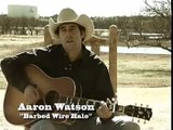 Aaron Watson - Barbed Wire Halo Acoustic