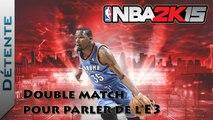 Détente | NBA 2K15 : Double match pour parler de l'E3