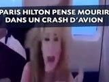 VIDÉO : Ce moment ou... Paris Hilton pense mourir dans un crash d'avion .