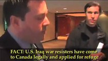 Canadian questions Immigration Minister Jason Kenney on his deportation of U.S. Iraq war resisters