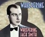 Whispering Jack Smith - Whispering