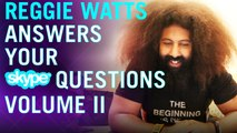 Reggie Watts Answers Skype Inbox Questions: Volume 2 - Web Exclusive