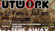 Outwork , Alex Lo Faro & JJ Faro feat Akil Wingate - Five Steps Away (Official Audio)