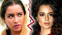 Shraddha Kapoor UPSET With Kangana Ranaut?