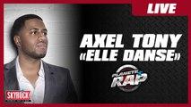 """Axel Tony """"Elle danse"""" en live dans Planète Rap !"""
