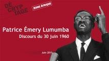 RDC : le discours de Patrice Émery Lumumba, le 30 juin 1960